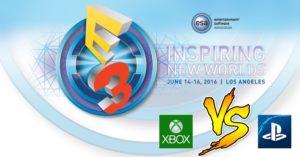 E3 2016 – אקסבוקס VS פלייסטיישן
